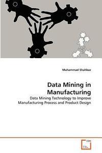 Data Mining in Manufacturing