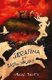 Serafina Y El Baston Maligno / Serafina and the Twisted Staff