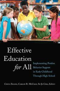 Effective Education for All; Implementing Positive Behavior Support in Early Childhood Through High School