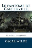 Le Fantome de Canterville Et Autres Nouvelles