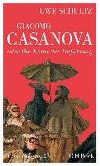 Giacomo Casanova oder Die Kunst der Verf?hrung