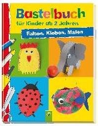Bastelbuch fuer Kinder ab 2 Jahren