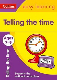 Collins Easy Learning Age 7-11 -- Telling Time Ages 7-9