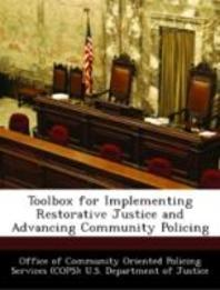 Toolbox for Implementing Restorative Justice and Advancing Community Policing