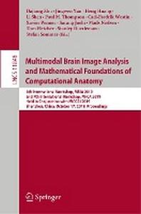 Multimodal Brain Image Analysis and Mathematical Foundations of Computational Anatomy