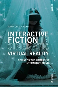 Interactive Fiction in Cinematic Virtual Reality
