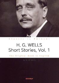 H. G. WELLS Short Stories, Vol. 1 - 허버트 조지 웰스 단편소설 1집 (영문원서)