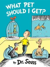 What Pet Should I Get? ( Classic Seuss )