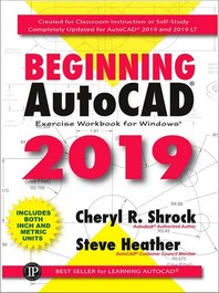 Beginning Autocad(r) 2019 Exercise Workbook