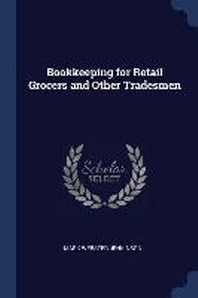 Bookkeeping for Retail Grocers and Other Tradesmen