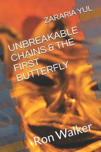 Unbreakable Chains & the First Butterfly