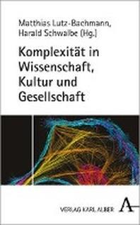 Komplexitat in Wissenschaft, Kultur Und Gesellschaft