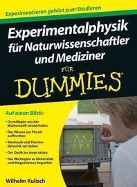 Experimentalphysik fuer Naturwissenschaftler und Mediziner fuer Dummies