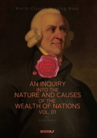 국부론 1부 (애덤 스미스) : An Inquiry into the Nature and Causes of the Wealth of Nations. Vol. 01
