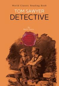 톰 소여의 모험 탐정 되다 (후속작 2) : Tom Sawyer, Detective ㅣ영어원서ㅣ
