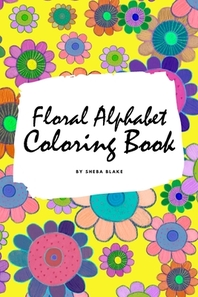 Floral Alphabet Coloring Book for Children (6x9 Coloring Book / Activity Book)