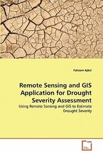 Remote Sensing and GIS Application for Drought Severity Assessment