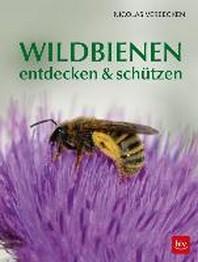 Wildbienen entdecken & schuetzen
