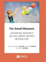 For Good Measure Advancing Research on Well-Being Metrics Beyond Gdp