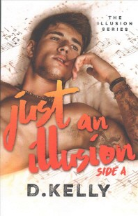 Just an Illusion - Side A