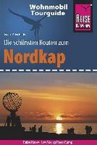 Reise Know-How Wohnmobil-Tourguide Nordkap - Die schoensten Routen durch Norwegen, Schweden und Finnland -