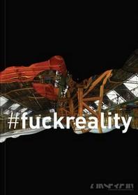 #fuckreality