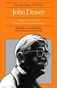 The Later Works of John Dewey, Volume 14