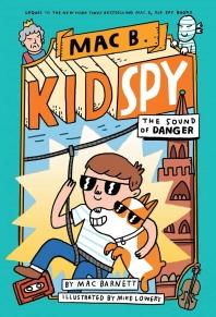 The Sound of Danger (Mac B., Kid Spy #5), 5