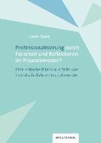 Professionalisierung durch Forschen und Reflektieren im Praxissemester?