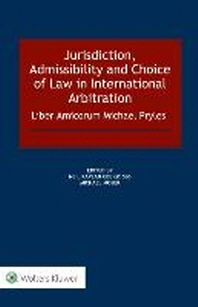 Jurisdiction, Admissibility and Choice of Law in International Arbitration