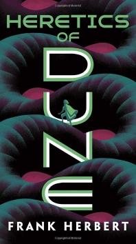 Heretics of Dune (Dune Chronicles, Book 5)