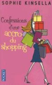 Confessions D'Une Accro Du Shopping = The Secret Dreamworld of a Shopaholic