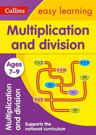 Collins Easy Learning Age 7-11 -- Multiplication and Division Ages 7-9