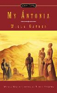 My Antonia ( Great Plains Trilogy )
