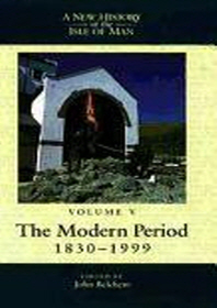 New History of the Isle of Man Vol. 5, Volume 5