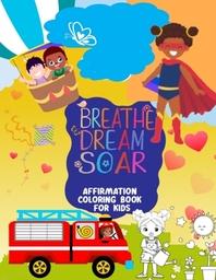 Breathe, Dream, Soar