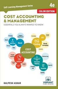 Cost Accounting and Management Essentials You Always Wanted To Know (Color)
