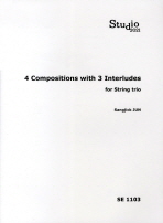 4 COMPOSITIONS WITH 3 INTERLUDES FOR STRING TRIO