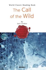 야성의 부름 : The Call of the Wild (영어 원서)