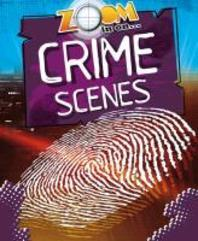 Zoom in on Crime Scenes. by Richard Spilsbury