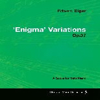 Edward Elgar - 'Enigma' Variations - Op.37 - A Score for Solo Piano