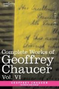 Complete Works of Geoffrey Chaucer, Vol. VI