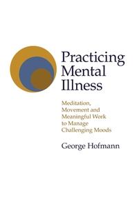 Practicing Mental Illness