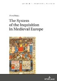 The System of the Inquisition in Medieval Europe