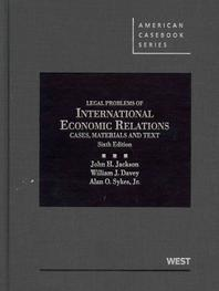 Jackson, Davey and Sykes' Cases, Materials and Texts on Legal Problems of International Economic Relations, 6th
