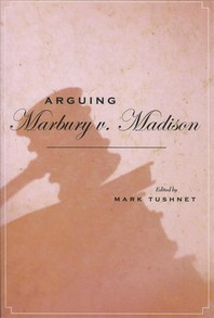 Arguing Marbury V. Madison
