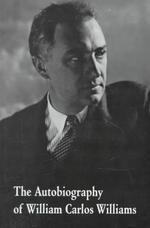 The Autobiography of William Carlos Williams