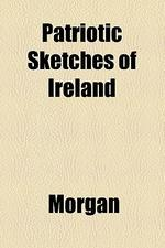 Patriotic Sketches of Ireland
