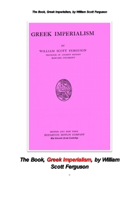 그리크 제국.The Book, Greek Imperialism, by William Scott Ferguson