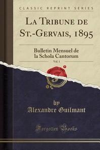 La Tribune de St.-Gervais, 1895, Vol. 1